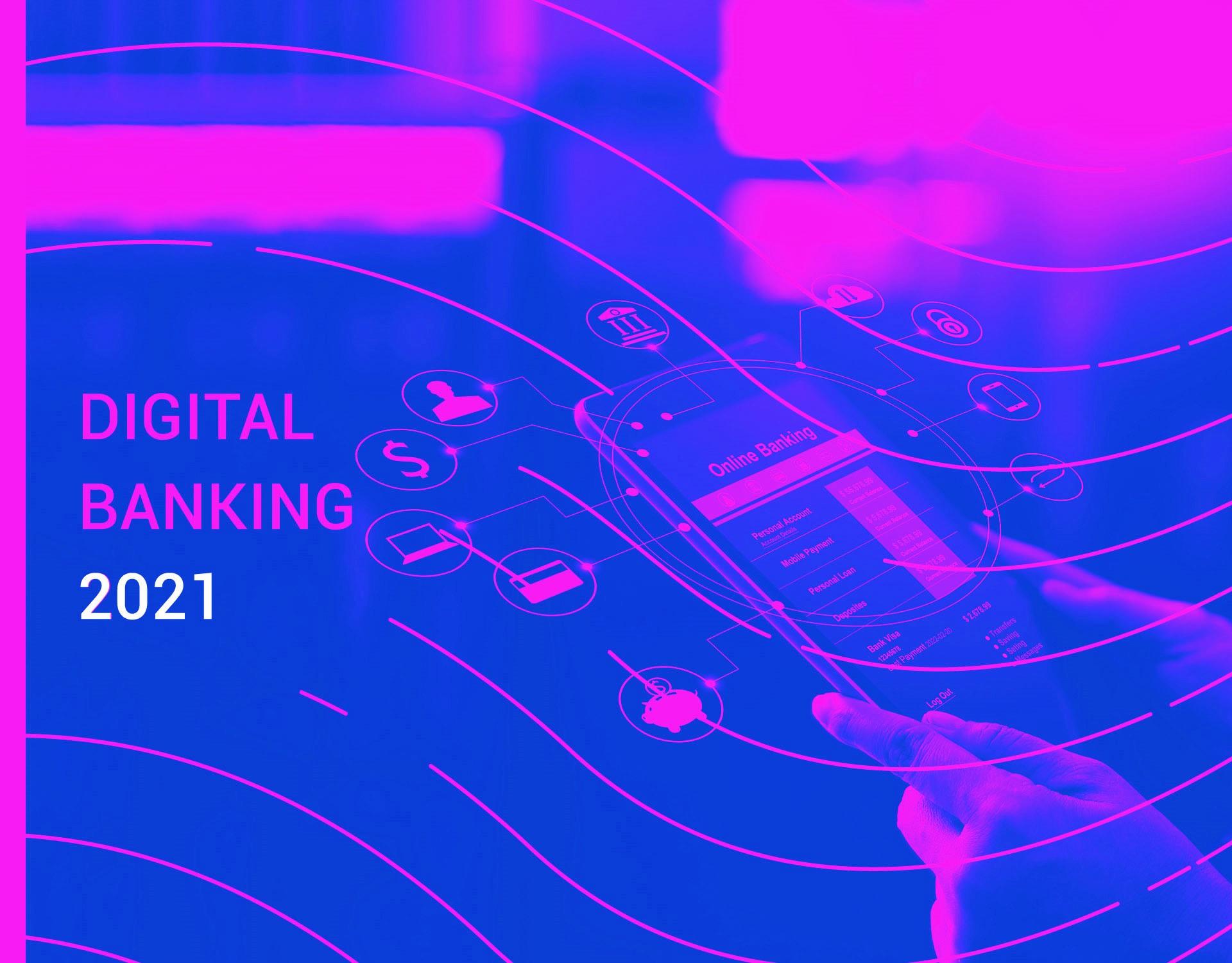 Rapporto Digital Banking 2021 - Digital Banking: un centro di gravità resiliente!