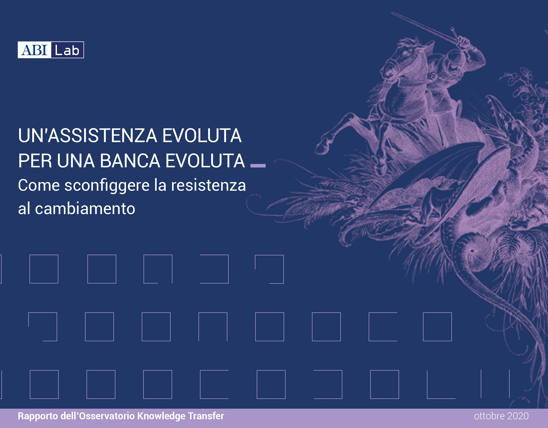 Rapporto Knowledge Transfer 2020 - Un'assistenza evoluta per una banca evoluta
